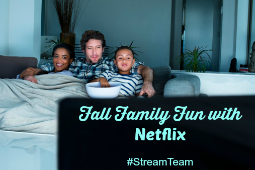 What's Streaming in September | Fall Family Fun with Netflix #StreamTeam
