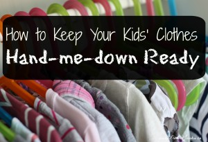 How to keep your kids clothes Hand-me-down ready