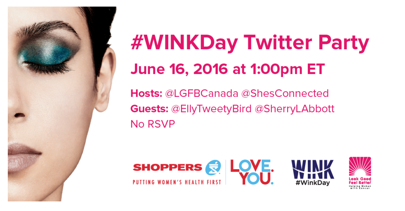 Join the #WINKDAY Twitter Party June 16th with Look Good Feel Better Canada!